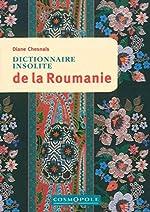 Dictionnaire Insolite de la Roumanie de Diane Chesnais