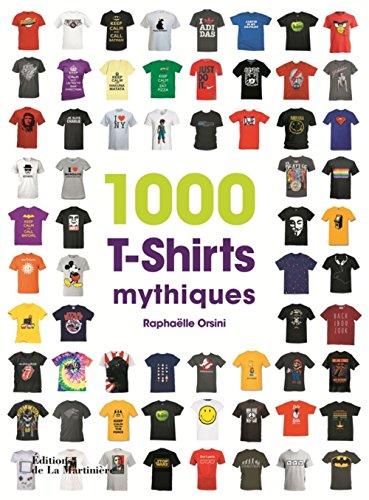 1000 T-shirts mythiques
