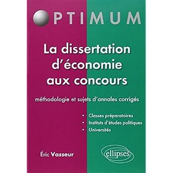 La dissertation d'économie aux concours - méthodologie et sujets d'annales corrigés
