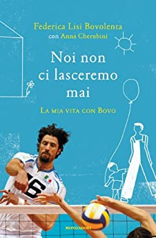 Noi non ci lasceremo mai (Italian Edition) par [Lisi, Federica]