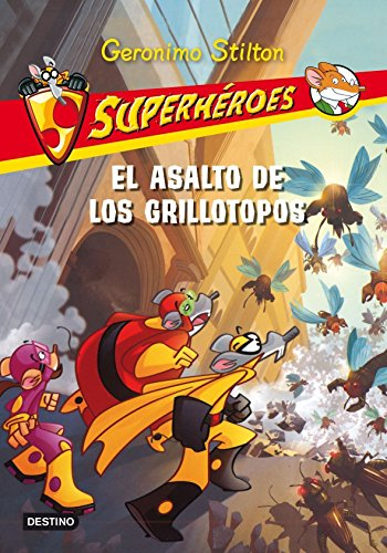 Stilton: superhéroes 3. el asalto de los grillotopos por Geronimo Stilton