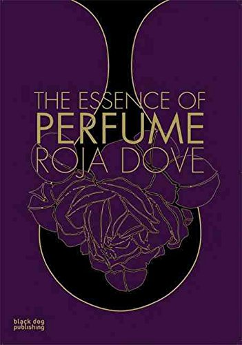 [(The Essence of Perfume)] [By (author) Roja Dove ] published on (October, 2008)