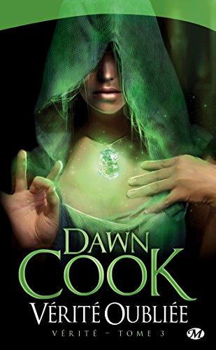 Vérité, Tome 3: Vérité oubliée par Dawn Cook