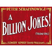 A Billion Jokes!: Volume One by Peter Serafinowicz (2013-09-01)
