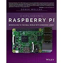 Exploring Raspberry Pi: Interfacing to the Real World with Embedded Linux (English Edition)
