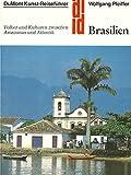 Brasilien. Kunst - Reiseführer. Völker und Kulturen zwischen Amazonas und Atlantik