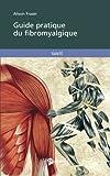 Guide pratique du fibromyalgique