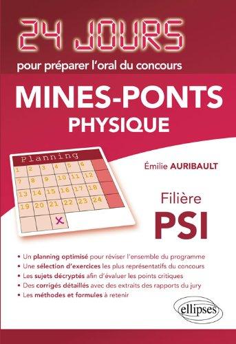 Physique 24 Jours pour Préparer l'Oral du Concours Mines-Ponts Filiere Psi par Emilie Auribault