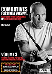 Combatives for Street Survival: Hard-Core Countermeasures for High-Risk Situations: Contact Training, Protective Equipment and Street Scenarios