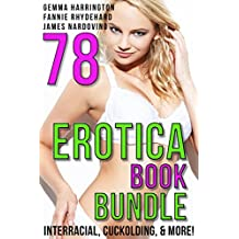 Erotica Book Bundle - Seventy-Eight Books! Interracial, Cuckolding, Wife sharing & More: Cheating wife, Dogging.