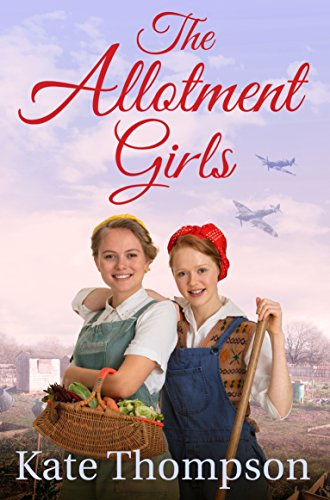 The Allotment Girls (English Edition) por Kate Thompson