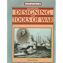 Weapons: Designing the Tools of War (Innovators) by Jason Richie (2000-02-01)