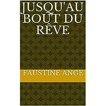 jusqu'au bout du rêve (French Edition)