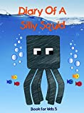 Book for kids: Diary Of A Silly Squid