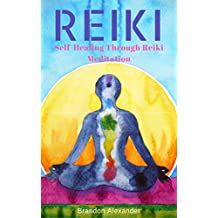 Reiki: Self-Healing Through Reiki Meditation (English Edition)