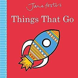 Descargar Torrent Online Jane Foster's Things That Go (Jane Foster Books) Epub Gratis