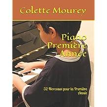 Piano Première Année: 32 Morceaux pour la Première Année