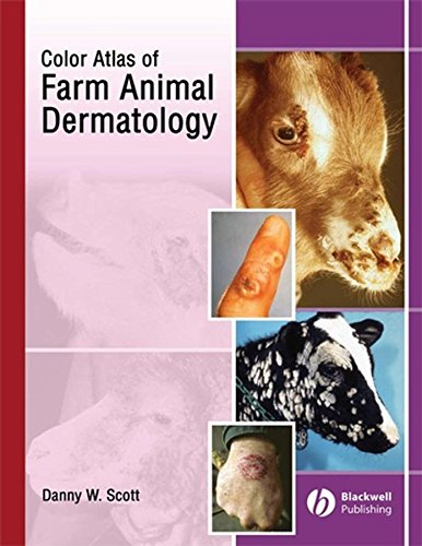 [A Color Atlas of Farm Animal Dermatology] (By: Danny W. Scott) [published: February, 2007]