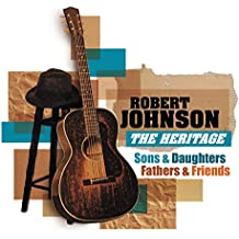 Robert Johnson : The Heritage Sons & Daughters, Fathers And Friends