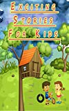Exciting Stories For Kids: Easy to read short stories for young ones!