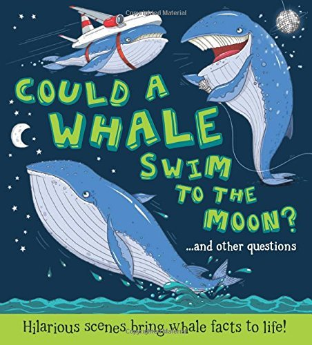 Could a Whale Swim to the Moon? by Camilla de le B??doy???re (2015-02-16)