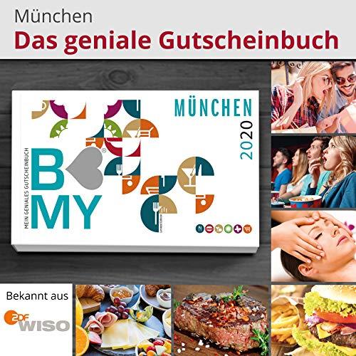 B-MY Gutscheinbuch München Edition 2020 - Über 400 Gutscheine für Gastro, Freizeit, Wellness und Einkaufen