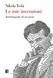 Scarica Libro Le mie invenzioni L autobiografia di un genio (PDF,EPUB,MOBI) Online Italiano Gratis