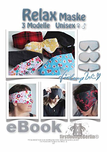 RELAX Schlaf-Maske zum Reisen oder für SPA, Entspannung und Wellness - UNISEX PDF-Datei mit Nähanleitung und Schnittmuster auf CD