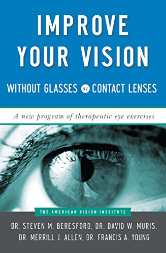 Improve Your Vision Without Glasses or Contact Lenses por David W. Muris