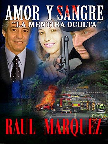 Amor y Sangre: La Mentira Oculta novela romantica y suspenso por Raul Marquez