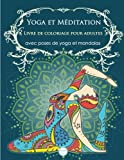 Yoga et méditation  livre de coloriage pour adultes: Avec poses de yoga et mandalas