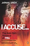 I Accuse...:: The Anti-Sikh Violence of 1984