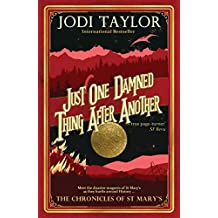 Just One Damned Thing After Another (Chronicles of St. Mary's Book 1)