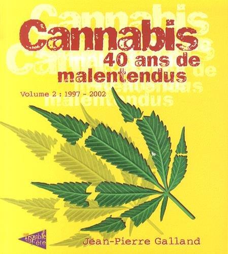 Cannabis 40 ans de malentendus volume 2 : 1997 - 2002