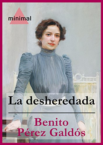 La desheredada (Imprescindibles de la literatura castellana) por Benito Pérez Galdós