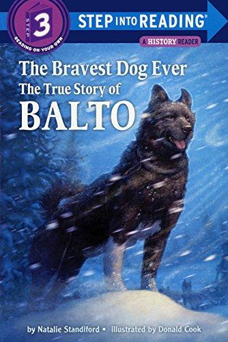The Bravest Dog Ever: The True Story of Balto (Step Into Reading: A Step 3 Book)