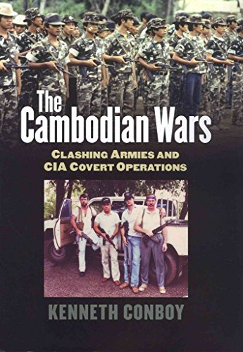 [The Cambodian Wars: Clashing Armies and CIA Covert Operations] (By: Kenneth Conboy) [published: July, 2013]