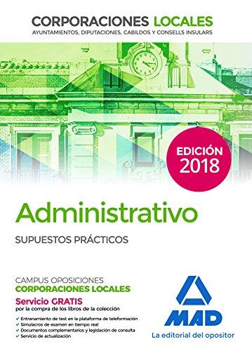 Administrativo de las Corporaciones Locales. Supuestos Prácticos
