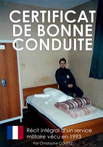 Certificat de bonne conduite : Le récit d'un service militaire vécu en 1993 par Christophe Coupez
