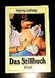 Hannah Lothrop: Das Stillbuch - Verlag: Kösel [Auflage: 18. Auflage]