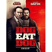 Dog Eat Dog (Uncut)