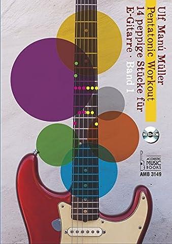 Pentatonic Workout.: 14 peppige Stücke für E-Gitarre. Band 1. Mit