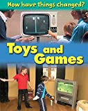 Toys and Games (How Have Things Changed)