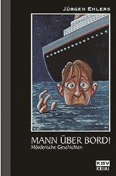 Mann über Bord: Mörderische Geschichten (KBV-Krimi)