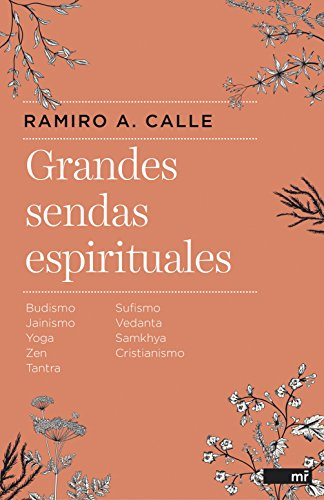 Grandes sendas espirituales: Budismo, Jainismo, Yoga, Zen, Tantra, Sufismo, Vedanta, Samkhya, Cristianismo