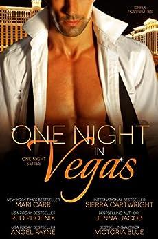 One Night in Vegas (The One Night Series Book 1) by [Phoenix, Red, Cartwright, Sierra, Carr, Mari, Payne, Angel, Jacob, Jenna, Blue, Victoria]
