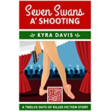 Seven Swans a' Shooting (A Short Story) (12 Days of Christmas series Book 7)