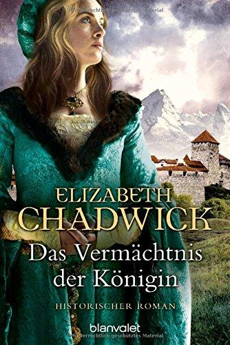 Chadwick, Elizabeth: Das Vermächtnis der Königin