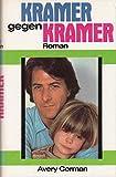 Kramer gegen Kramer : Roman - Avery Corman