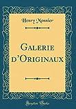 Galerie d'Originaux (Classic Reprint)